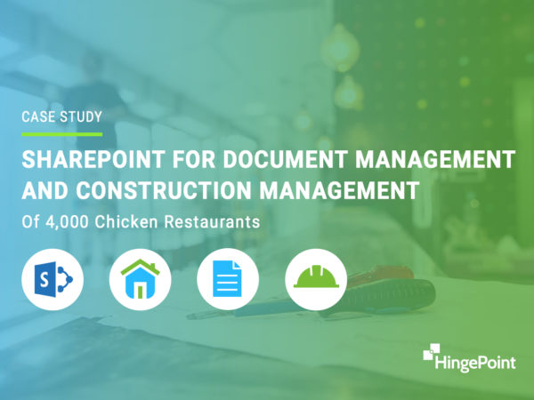 SharePoint for Document Management and Construction Management of 4,000 Chicken Restaurants